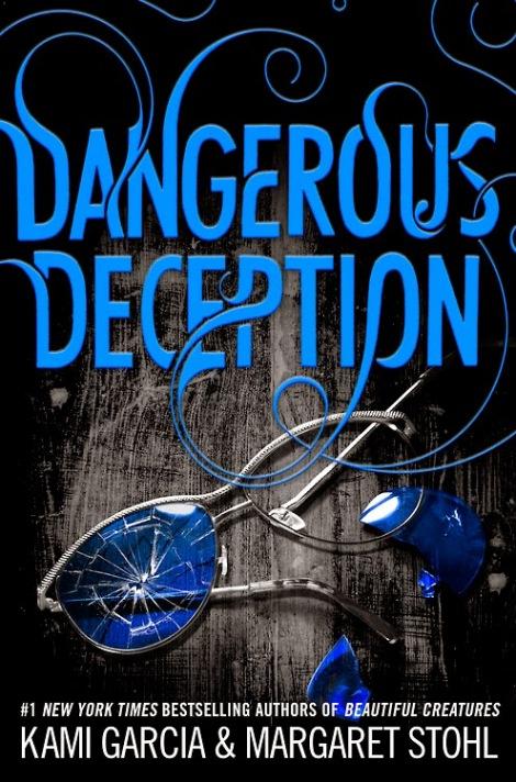 Dangerous Deception by Kami Garcia & Margaret Stohl